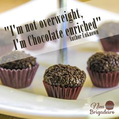 """""""I'm not overweight, I am chocolate enriched."""" - Author Unknown -But our Gourmet Brigadeiro could definitely use the same words! Not your regular Brigadeiro! #chocolate #Brigadeiro #lovechocolate #ninabrigadeiro"""