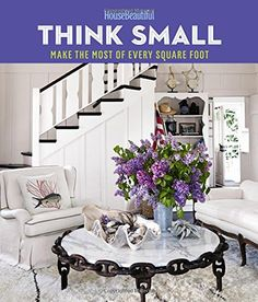 House Beautiful Think Small: Make the Most of Every Square Foot by House Beautiful http://www.amazon.com/dp/1618371320/ref=cm_sw_r_pi_dp_2aFtub0970NMJ