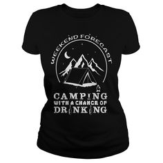 Weekend Forecast Camping With A Chance Of Drinking TShirt