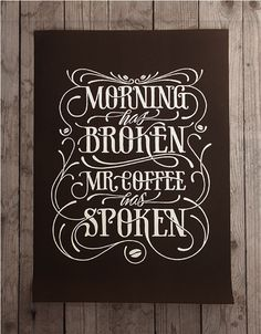 Hand lettering; would be beautiful graphic art for kitchen or coffee bar in master suite