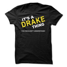 [Top tshirt name tags] Its A Drake Thing  Best Shirt design  If Youre A Drake You Understand  Everyone else has no idea  These make great gifts for other family members  Tshirt Guys Lady Hodie  TAG YOUR FRIEND SHARE and Get Discount Today Order now before we SELL OUT  Camping a bash thing you wouldnt understand tshirt hoodie hoodies year name birthday a drake thing