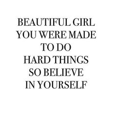 You are powerful beyond measure believe in yourself