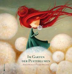 """""""Ein Buch zum Träumen und Wünschen."""", Rezension zu Noelia Blanco / Valeria Docampo: 'Im Garten der Pusteblumen' von Bilderbücherwurm"""