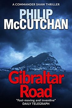 Gibraltar Road (Commander Shaw Book 1) - Kindle edition by McCutchan, Philip. Mystery, Thriller & Suspense Kindle eBooks @ Amazon.com. Thriller Books, Mystery Thriller, Physicist, Submarines, Free Kindle Books, Fiction Books, Book 1, Sci Fi, The Unit