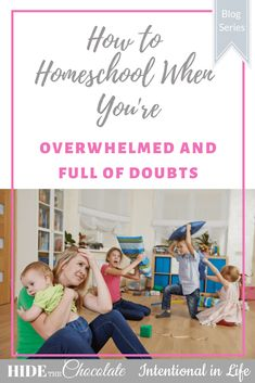How to Homeschool When You're Overwhelmed and Full of Doubts
