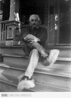 Th genius mind of Albert Einstein.  He refused to ever wear socks because they got holes in them!  So... in fuzzy slippers.
