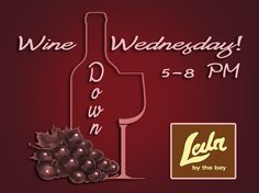 Our next Wine Down Wednesday at Leila by the Bay will be on May 31.  Join us every last Wednesday of the month from 5:00 PM to 8:00 PM for only $10 per entry.