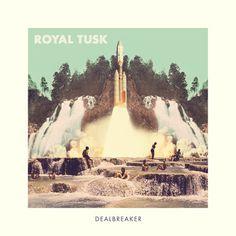 Royal Tusk-DealBreaker-WEB-2016-ENTiTLED