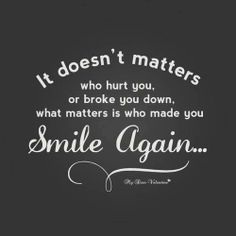 what matters is who made you smile again quotes about love and relationships