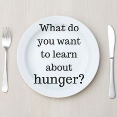 What do you want to know about hunger? learning about hunger