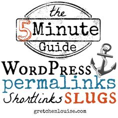 The 5 Minute Guide to #WordPress Permalinks, Shortlinks, and Slugs
