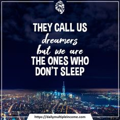 But we are the ones who don't sleep Make Money Online, How To Make Money, We Are The Ones, The Dreamers, Opportunity, Sleep, Ads, Movie Posters, Inspiration