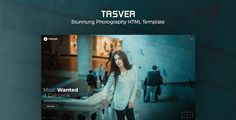 Photography & Magazine Template   Tasver Photography . Tasver – is a versatile and modern Template with various portfolio and blog options that are suitable for photographers, fashion designers, model portfolio, digital studios and freelancers that would like to showcase their portfolio beautifully. We've done absolutely clean code for you.