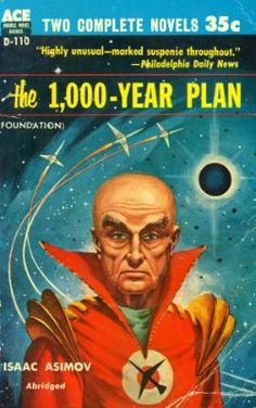 The 1,000 Year Plan a/k/a Foundation by Isaac Asimov