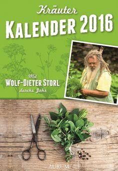 Wolf-Dieter Storl: Mit Wolf-Dieter Storl durchs Jahr Kräuterkalender 2016  ISBN 978-3-89901-948-3