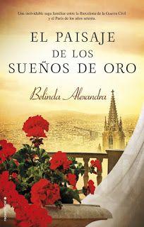 El paisaje de los sueños de oro - Belinda Alexandra http://www.eluniversodeloslibros.com/2017/02/el-paisaje-de-los-suenos-de-oro-belinda-alexandra.html
