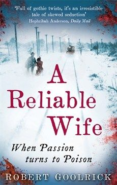 3. A Reliable Wife by Robert Goolrick (Abacus, £7.99). In turn-of-the-century rural Wisconsin, successful businessman Ralph Truitt waits for the woman who answered his newspaper ad. But when she arrives, Catherine is not what is expecting. Haunted by her past, she has a terrible plan in mind. Isolated, remote and imprisoned by the snow, this is a gripping psychological story.