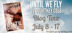 Tome Tender: Courtney Cole's UNTIL WE FLY Blog Tour & Giveaway