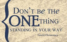 Time Out for Women - Don't Be The One Thing Standing In Your Way by Laurel Christensen