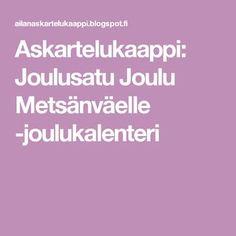 Askartelukaappi: Joulusatu Joulu Metsänväelle -joulukalenteri