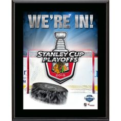 Chicago Blackhawks Fanatics Authentic 10.5'' x 13'' 2015 Stanley Cup Playoffs We're In Sublimated Plaque - $29.99