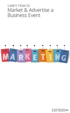Pick up variety of marketing and advertising tips to draw attendees to your business event. Get ideas for using the internet, as well as traditional methods.