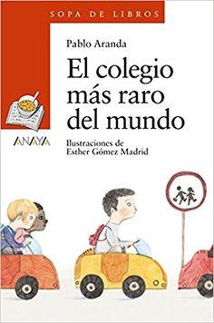 Amazon.com: El colegio más raro del mundo / The world's rarest school (Sopa De Libros) (Spanish Edition) (9788467861327): Pablo Aranda Ruiz, Esther Gómez Madrid: Books