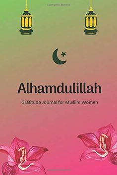 Alhamdulillah Gratitude Journal for Muslim Women: Start Your Day with Alhamdulillah by Mohamed Elgharib New Books, Books To Read, India For Kids, Alhamdulillah, Muslim Women, Writing A Book, Gratitude, Authors, Journals