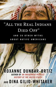 'All the Real Indians Died Off' will hit the market in time for this year's debates about celebrating or mourning the arrival of Columbus and his boat people from their ocean-crossing journey to this continent.
