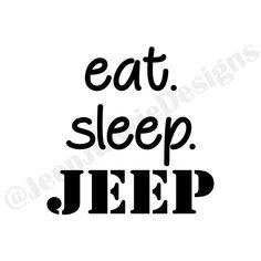 Eat. Sleep. JEEP.  Jeep Wrangler, Jeep Cherokee, JeepHer, Jeep Girl Vinyl Decal - 15 colors to choose from - www.jeepjunkiedesigns.com