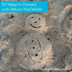 50 Ways to Connect with Nature This Winter (With or Without Snow)