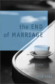 Buy The End of Marriage: A Novel by Nina Vida and Read this Book on Kobo's Free Apps. Discover Kobo's Vast Collection of Ebooks and Audiobooks Today - Over 4 Million Titles!