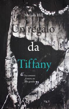3:  UN REGALO DA TIFFANY,  di Melissa Hill