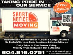 A Moving Company that Cares  Short Notice Moving is a  residential moving company that cares. We believe in putting our customers first. That's why we are proud Victoria moving company that offers our services to those in need of social service assistance.    Our BC based Burnaby movers are pleased to offer moving estimates for the Ministry of Social Services, income assistance, Ministry of Children & Families, Victims Services of BC. We are happy to help all of our clients moving needs