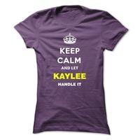 Keep Calm And Let Kaylee Handle It