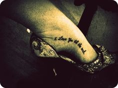 i love you til the end. love the placement of this tattoo