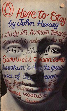 John Hersey, Here to stay, Penguin, 1966. Cover illustration by Alan Aldridge.