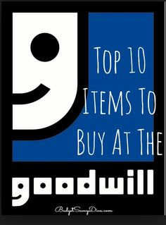 ULTIMATE Buying Guide - PLUS Shows How You Can Make Money From Buying At The Goodwill !!!Top 10 Items To Buy at The Goodwill