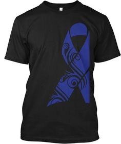 This Dark Blue represents Colon Cancer awareness. To Order: http://www.teespring.com/CA-C