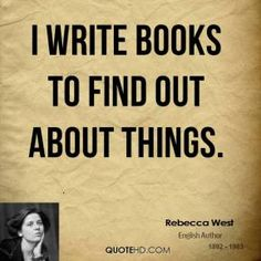 rebecca-west-author-i-write-books-to-find-out-about.jpg 289×289 pixels