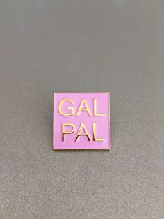 Gal Pal Lapel Pin - WORKING GIRLS