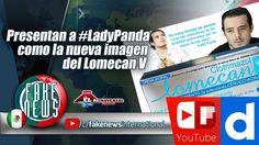 Presentan a #LadyPanda como la nueva imagen del Lomecan Vhttps://igg.me/at/FakeNEWS/x/16643782