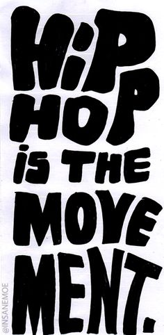 HIP HOP, - Hip hop dance - Best Picture For Music Artists metal For Your Taste You are looking for something, and it is going to tell you exactly what you are l Hip Hop Quotes, Rap Quotes, Dance Quotes, Movie Quotes, Love N Hip Hop, Hip Hop And R&b, Street Dance, Street Art, Hiphop