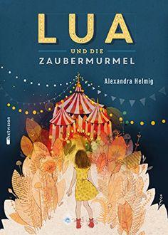 Lua und die Zaubermurmel: Amazon.de: Alexandra Helmig: Bücher