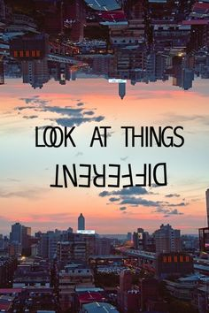 Look at things differently, with different eyes. You will be amazed at what you have over looked for so long.  Goodforyounetwork.com