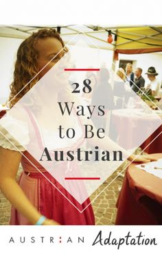 28 Ways to be Austrian - the ultimate guide to the habits you need to adapt to fit in to Austrian life.