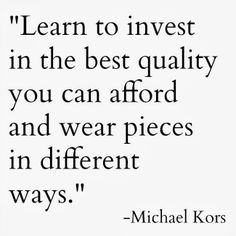 Quote of the Week: Michael Kors---Learn to Invest....