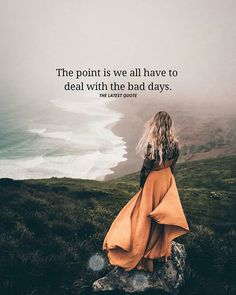 The point is we all have to deal with the bad days. . . . . @ashleyinwanderland #lighthearted#positivevibesonly#positivethinking#positivevibes#positivity#word#wordporn#wordsofwisdom#wordgasm#writersofinstagram#writer#writerscommunity#writing#door#lifequotes#quotestoliveby#quote#quotesgram#motivationalquotes#inspirationalquotes#dailyquotes#dailymotivation#dailyinspiration#instapoem#instapoet#poetrycommunity#poetsofinstagram#poetry