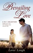 "Prevailing Love-ISBN# 1603741666 by Loree Lough - is a ""Three-In-One"" Collection. Sealed with a Kiss - Jet-setting Ethan Burke had no desire to become a father, especially to his best friends' eleven-year-old daughter. The Wedding Wish - Stage IV cancer patient Leah Jordan has only a short time to see her last wish fulfilled - she wants her two best friends to marry. Montana Sky - Both of them have lost a loved one while standing helplessly by. Both of them have decided to forgo romance."