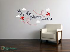 Oh The Places You'll Go Planes Clouds - Nursery or Bedroom Decor Ideas - Vinyl Wall Art Words Decals Graphics Stickers Decals 1691 by thestickerhut on Etsy